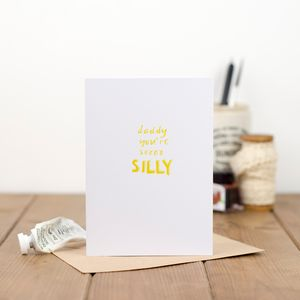 'Daddy You're So Silly' Card