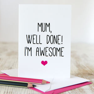 'Well Done, I'm Awesome' Mother's Day Card - mother's day cards & wrap