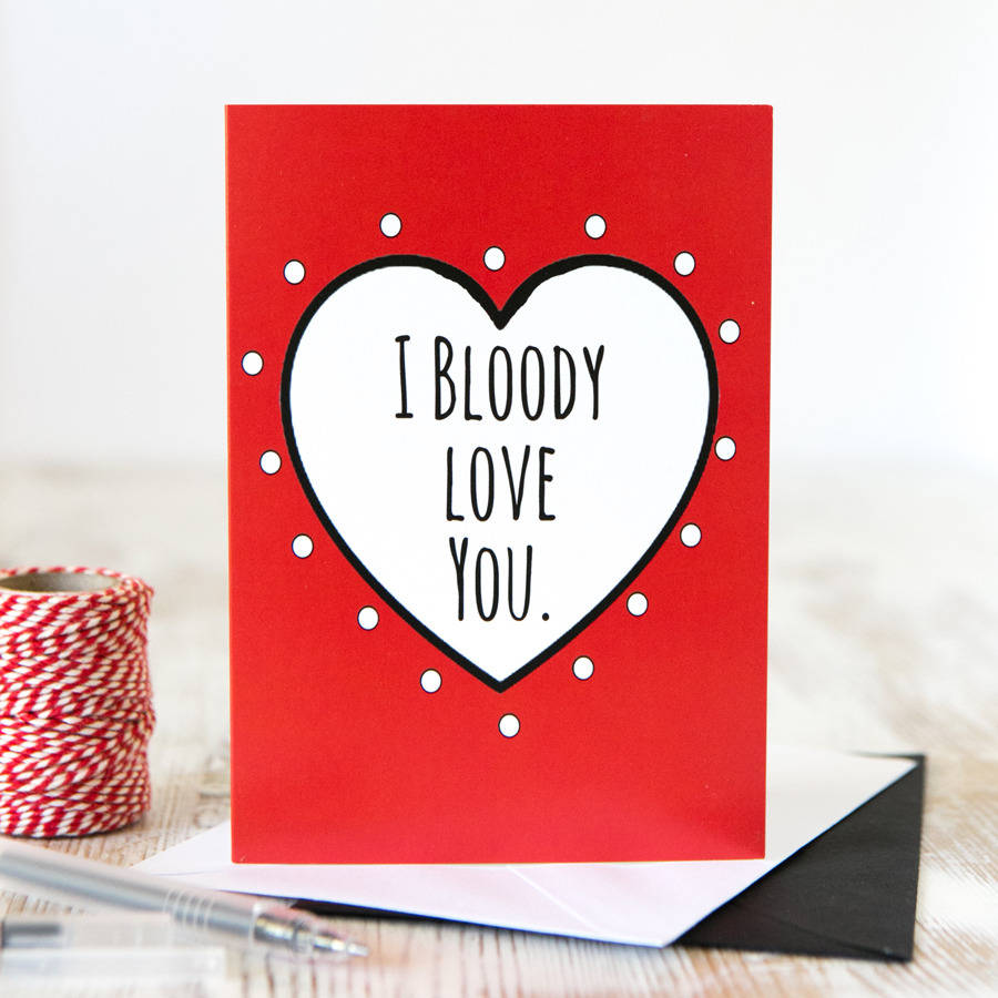 I bloody love you valentines day card by kelly connor designs i bloody love you valentines day card m4hsunfo