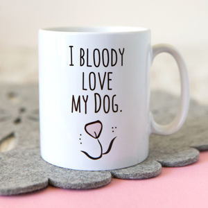 'Love My Dog' Mug - for dog lovers and cat lovers