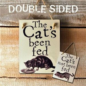Double Sided Wooden Sign 'Cat's Been/Not Been Fed'