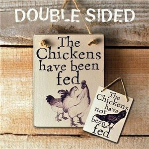 Double Sided Wooden Sign 'Chickens Been/Not Been Fed - chickens & birds