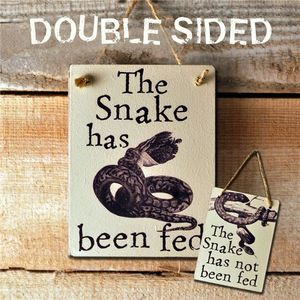 Double Sided Wooden Sign' The Snake's Been/Not Been Fed - home accessories