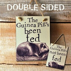 Double Sided Sign ' Guinea Pig's Been / Not Been Fed'