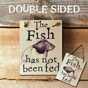 Double Sided Wooden Sign 'Fish Has Been /Not Been Fed'