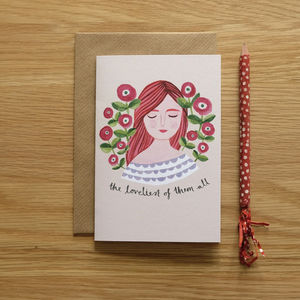 'The Loveliest Of Them All' Illustrated Card