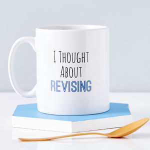 'I Thought About Revising' Personalised Mug