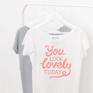 'You Look Lovely Today' Women's Loose Fit T Shirt - women's fashion sale