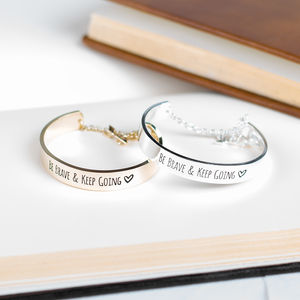 'Be Brave And Keep Going' Bracelet