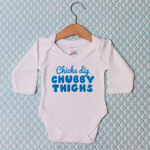 'Chicks Dig Chubby Thighs' Baby Grows