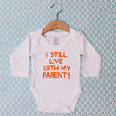 'I Still Live With My Parents' Baby Grow