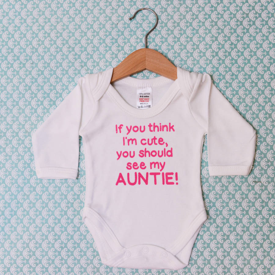 If You Think Im Cute You Should See My Auntie By Dinky Clothing