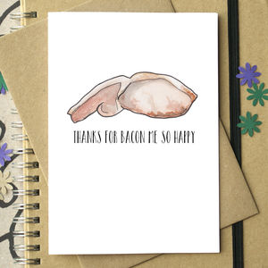 'Thanks For Bacon Me So Happy' Card - thank you cards