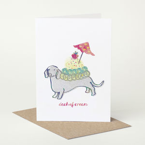 Dachshund 'Dach Of Cream' Sausage Dog Birthday Card