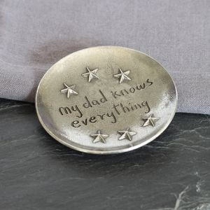 'My Dad Knows Everything' Pewter Trinket Dish