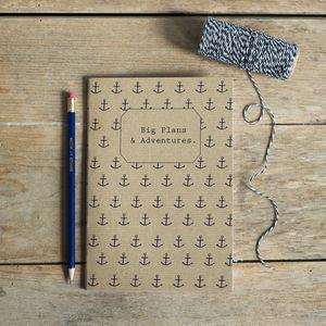 'Big Plans And Adventures' Notebook - nautical necessities