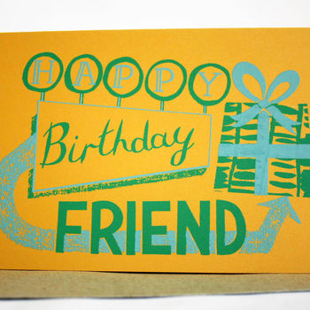 'Happy Birthday Friend' Hand Printed Card