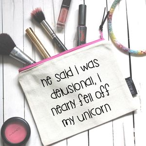 'He Said I Was Delusional' Pouch - make-up & wash bags
