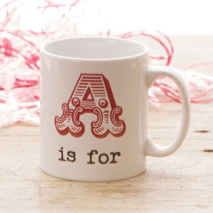 Personalised 'A Is For …' Mug