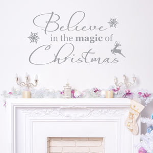 Believe In The Magic Of Christmas - christmas home