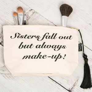 Sisters Fall Out But Always Make Up Bag - make-up bags
