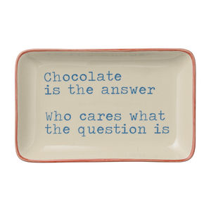 Chocolate Is The Answer Plate