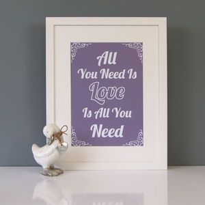 All You Need Is Love Print - view all sale items