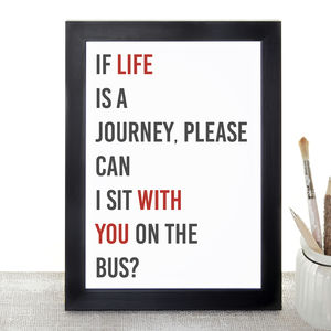 'Sit With You On The Bus' Print