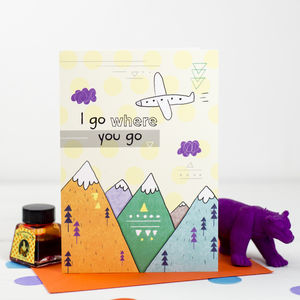 'I Go Where You Go' Card