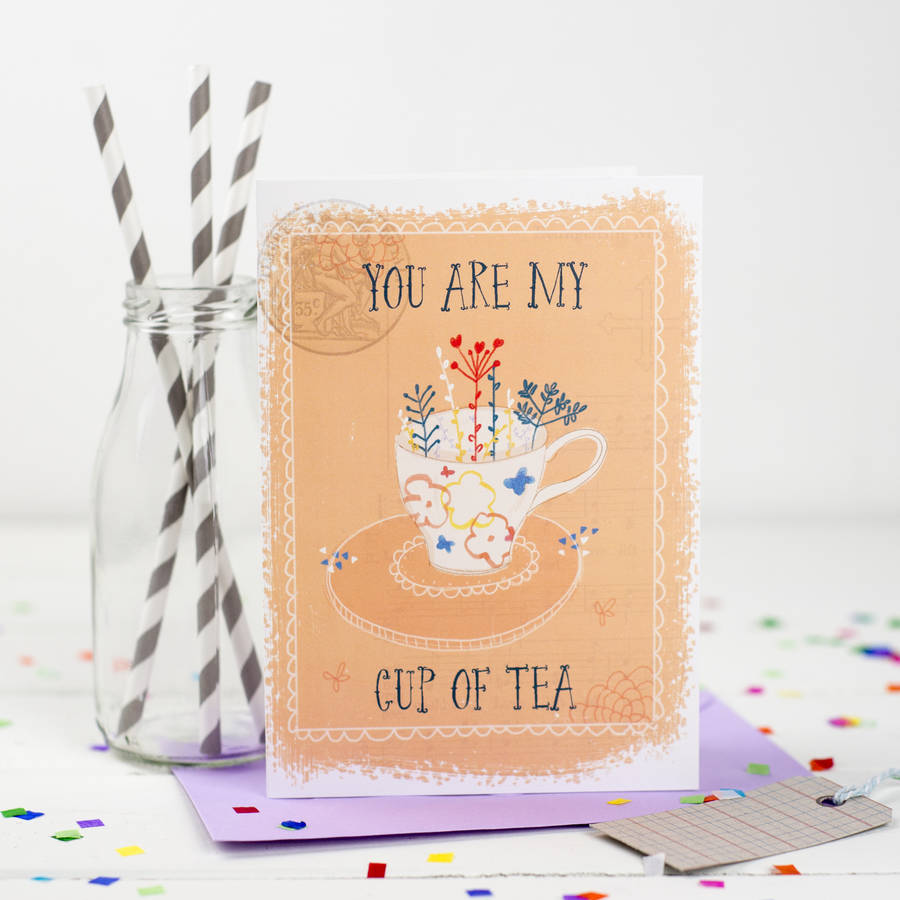 39 you are my cup of tea 39 card by louise wright design. Black Bedroom Furniture Sets. Home Design Ideas