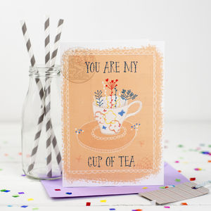 'You Are My Cup Of Tea' Card - anniversary cards