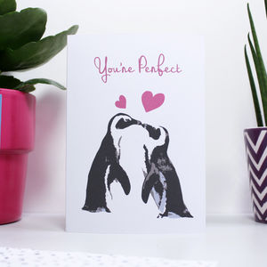 'You're Perfect' Penguin Card - anniversary cards