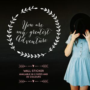 You Are My Greatest Adventure Wall Sticker - home accessories