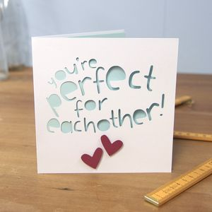 You're Perfect Of Each Other Card