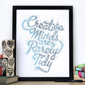 'Creative Minds Are Rarely Tidy' Quote Print - posters & prints