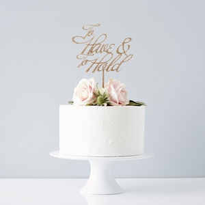 Elegant To Have And To Hold Wedding Cake Topper - weddings sale