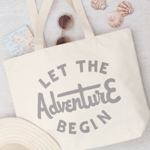 'Let The Adventure Begin' Big Canvas Bag - words to live by