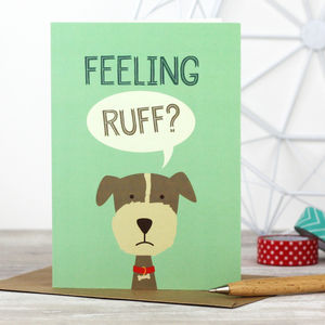 'Feeling Ruff?' Dog Get Well Soon Card - summer sale