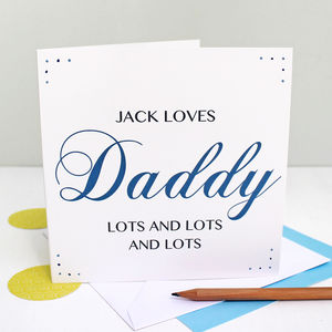 Personalised 'Love Daddy Lots' Greeting Card