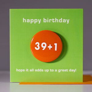 40th Birthday Card With A Badge To Wear