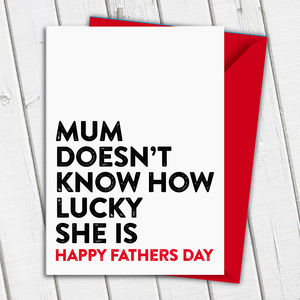 Funny Fathers Day Card Lucky Mum