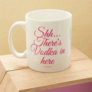 Shh…There's Vodka In Here Mug