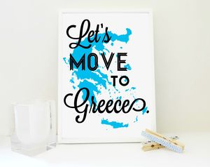 Let's Move To Greece Travel Art Print