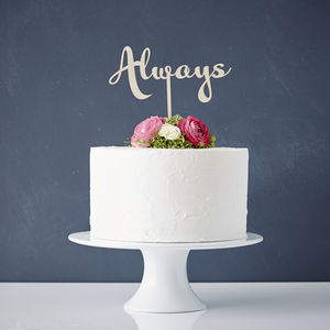 Calligraphy 'Always' Wooden Wedding Cake Topper - table decorations