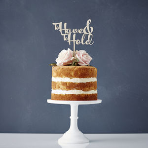 'To Have And To Hold' Wooden Wedding Cake Topper