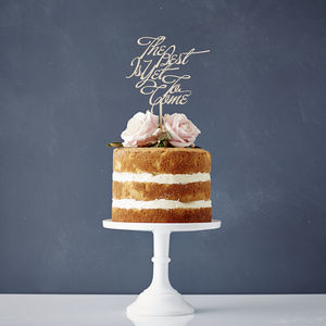 'The Best Is Yet To Come' Wooden Wedding Cake Topper