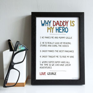 Personalised Why Dad Daddy Is My Hero Print - personalised