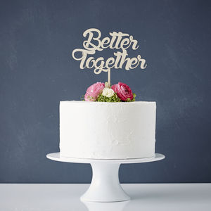 'Better Together' Wooden Wedding Cake Topper - cake toppers & decorations