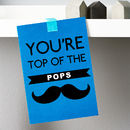 'You're Top Of The Pops' Father's Day Card
