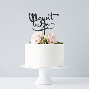 Calligraphy 'Meant To Be' Wedding Cake Topper - cake toppers & decorations